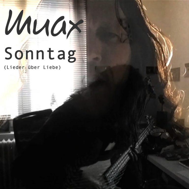 Muax - Sonntag (Lieder über Liebe)